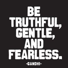 trutful gentle fearless