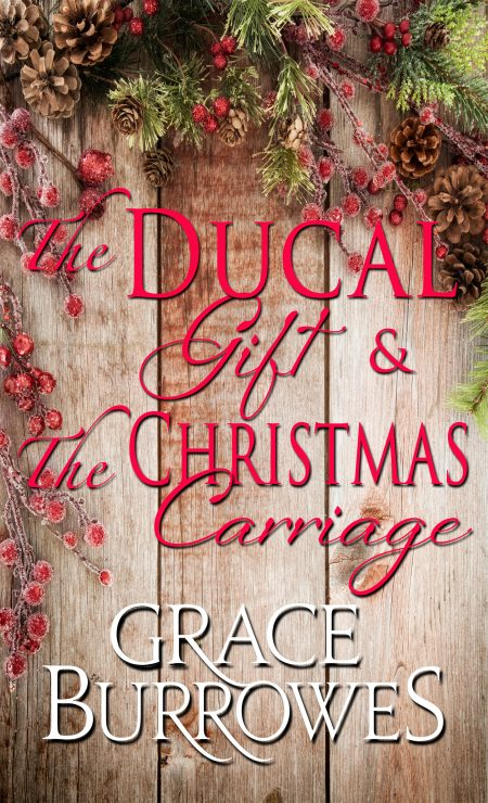 Christmas Grace.The Ducal Gift And The Christmas Carriage Grace Burrowes