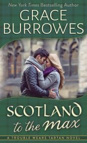 Scotland to the Max by Grace Burrowes