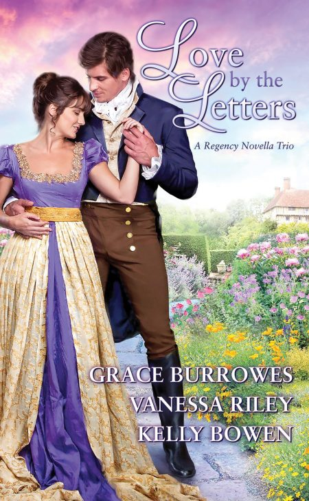 Love by the Letters by Grace Burrowes Vanessa Riley and Kelly Bowen