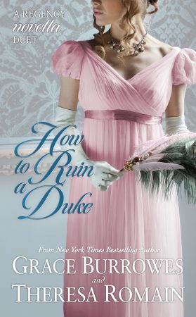 How to Ruin a Duke by Grace Burrowes and Theresa Romain